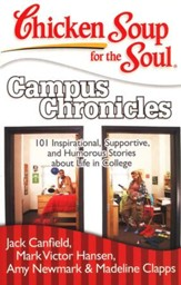 Campus Chronicles-101 Real College Stories From Real College Students