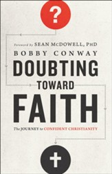 Doubting Toward Faith: The Journey to Confident Christianity