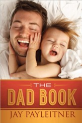 The Dad Book, by Jay Payleitner