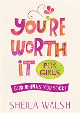 You're Worth It for Girls: God Thinks You Rock! - Slightly Imperfect