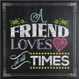 A Friend Loves at All Times Gift Book