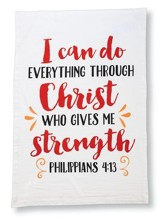 I Can Do Everything Through Christ, Who Gives Me Strength.  Philippians 4:13, Flour Sack Towel