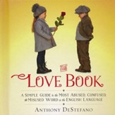 The Love Book: A Simple Guide to the Most Abused, Confused, and Misused Word in the English Language - Slightly Imperfect