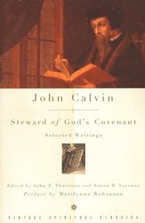 John Calvin: Steward of God's Covenant, Selected Writings
