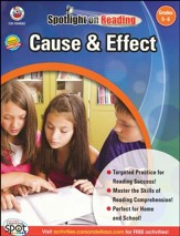 Spotlight on Reading: Cause & Effect, Grades 5-6