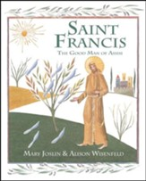 Saint Francis: The Good Man of Assisi