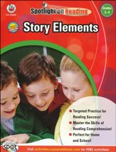 Spotlight on Reading: Story  Elements, Grades 3-4