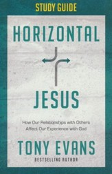 Horizontal Jesus Study Guide: How Our Relationships With Others Affect Our Experience with God - Slightly Imperfect