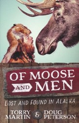 Of Moose and Men: Stories of Being Lost and Found in  Alaska - Slightly Imperfect