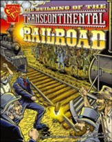 Building of the Transcontinental Railroad, The