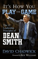 It's How You Play the Game: The 12 Leadership Principles of Dean Smith - Slightly Imperfect