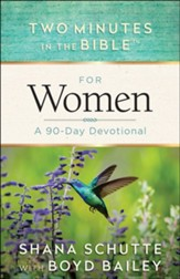Two Minutes in the Bible for Women: A 90-Day Devotional