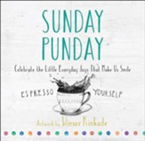 Sunday Punday: Celebrate the Little Everyday Joys that Make Us Smile