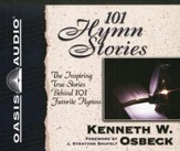 101 Hymn Stories: The Inspiring True Stories Behind 101 Favorite Hymns - Unabridged Audiobook on CD