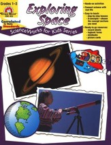 ScienceWorks for Kids: Exploring Space, Grades 1-3
