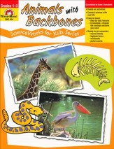 ScienceWorks for Kids: Animals with Backbones, Grades 1-3