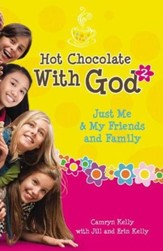 Hot Chocolate With God #2: Just Me and My Friends and Family
