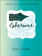 Word Writers: Ephesians: Experience the Bible ... Writing Word by Word