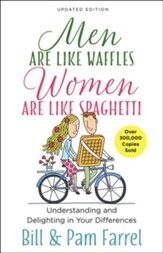 Men Are Like Waffles-Women Are Like Spaghetti, updated: Understanding and Delighting in Your Differences