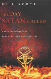 The Day Satan Called: A True-Life Story About Contact with the Dark Side