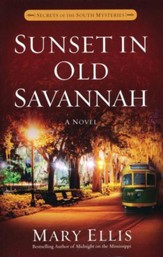 Sunset in Old Savannah, Secrets of the South Mysteries Series  #4