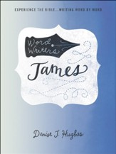 Word Writers: James: Experience the Bible...Writing Word by Word