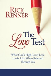 The Love Test: What God's High-Level Love Looks Like When Released Through You - eBook