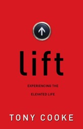 Lift: Experiencing the Elevated Life - eBook