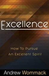 Excellence: How to Pursue an Excellent Spirit - eBook