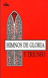 Himnos de Gloria y Triunfo, Enc. R�stica  (Hymns of Glory and Triumph, Paperback)