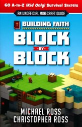 Building Faith Block by Block: [An Unofficial Guide] 80 A-to-Z (Kid Only) Survival Secrets