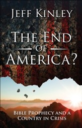 The End of America? Bible Prophecy and a Country in Crisis