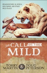 Call of the Mild: Misadventures in Africa, Hollywood, and Other Wild Places