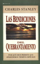 Las Bendiciones del Quebrantamiento  (The Blessings of Brokenness)