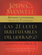 Las 21 Leyes Irrefutables del Liderazgo, Cuaderno de Ejercicios (The 21 Irrefutable Laws of Leadership Workbook) - eBook