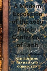 A Modern Exposition of the 1689 Baptist Confession of Faith (5th Edition)