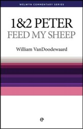 1 & 2 Peter: Feed My Sheep (Welwyn Commentary Series)