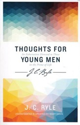 Thoughts for Young Men: An Exhortation Directed to Those in the Prime of Life