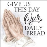Praying Hands, Give Us This Day Our Daily Bread Coaster