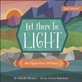 Let There Be Light: An Opposites Primer - Slightly Imperfect