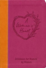 A Woman's Heart: A Devotional for Women by Women