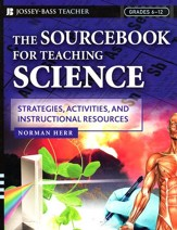 Sourcebook for Teaching Science, Grades 6-12 Strategies, Activities, & Instructional Resources