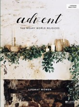 Advent: The Weary World Rejoices,  Bible Study Book