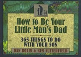 How to Be Your Little Man's Dad