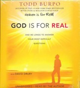 God Is for Real: And He Longs to Answer Your Most Difficult Questions, Unabridged CD