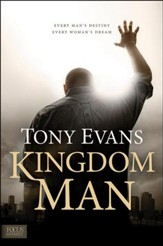 Kingdom Man: Every Man's Destiny, Every Woman's Dream - Hardcover