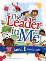 The Leader in Me Level 1 Activity  Guide (First Edition)