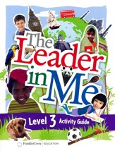 The Leader in Me Level 3 Activity Guide (First Edition)