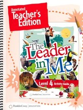 The Leader in Me Level 4 Annotated Teacher's Edition (First Edition)
