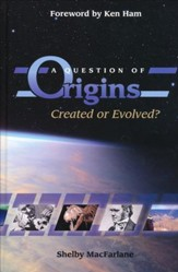 A Question of Origins: Created or Evolved?